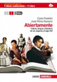 ABIERTAMENTE: CULTURA, LENGUA Y LITERATURA DE LOS ORIGENES AL SIGLO XIX
