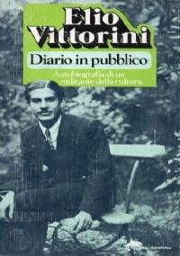 Diario in pubblico. Autobiografia di un militante della cultura