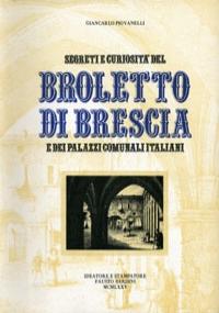 SEGRETI E CURIOSITÀ DEL BROLETTO DI BRESCIA E DEI PALAZZI COMUNALI ITALIANI