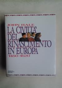 LA CIVILTA' DEL RINASCIMENTO IN EUROPA (1450-1620)