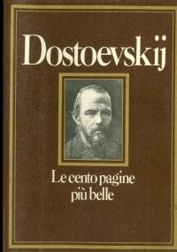 DOSTOEVSKIJ, LE CENTO PAGINE PIÙ BELLE