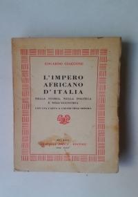 L'IMPERO AFRICANO D'ITALIA NELLA STORIA, NELLA POLITICA E NELL'ECONOMIA