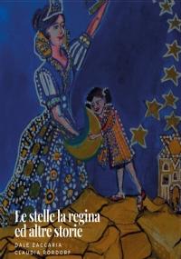 Le stelle, la Regina ed altre storie