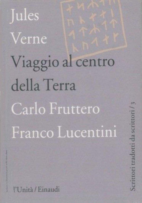 VIAGGIO AL CENTRO DELLA TERRA (a cura di Fruttero & Lucentini) - [COME NUOVO]