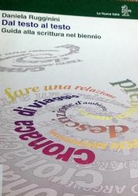 DAL TESTO AL TESTO - Guida alla scrittura nel biennio
