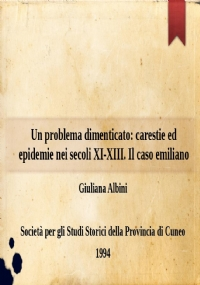 Un problema dimenticato: carestie ed epidemie nei secoli XI-XIII. Il caso emiliano
