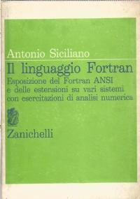 Il Fortran : liguaggio ed esercitazioni