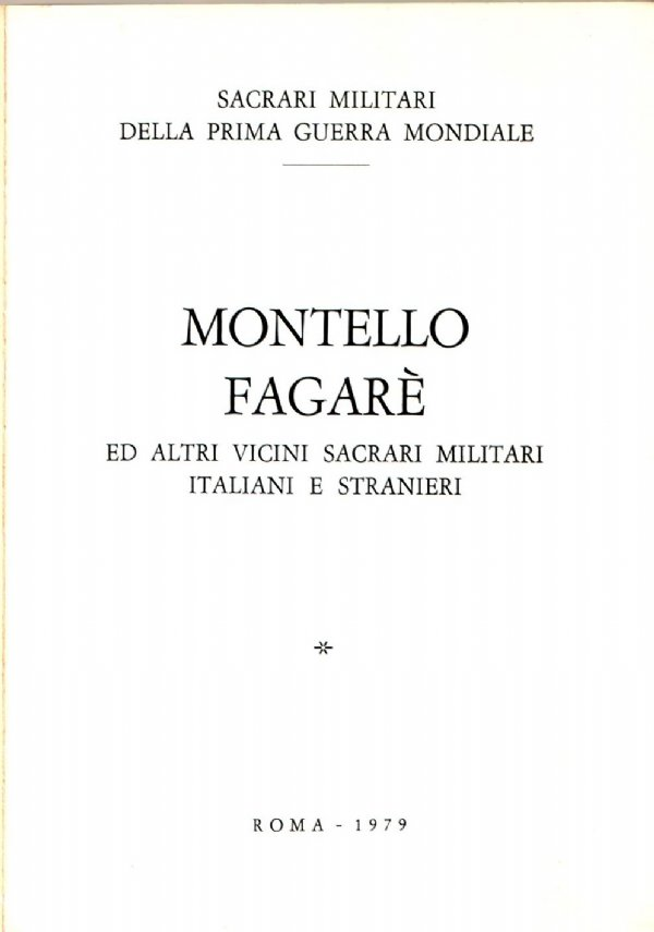 MONTELLO, FAGARÈ ed altri vicini sacrari militari italiani e stranieri (Guida illustrata)
