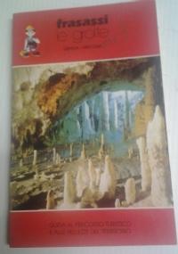 FRASASSI le grotte. Guida al percorso turistico e alle bellezze del territorio