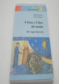 Il poeta e il libro del mondo due saggi danteschi