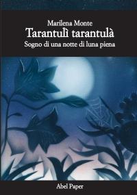 Tarantulì tarantulà-Sogno di una notte di luna piena