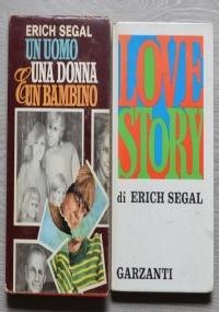 Lotto 2 libri Erich Segal: Love story + Un uomo, una donna e un bambino