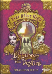 Ever After High - La più malvagia del reame