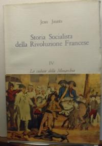 STORIA SOCIALISTA DELLA RIVOLUZIONE FRANCESE. A CURA DI GASTONE MANACORDA.