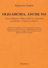 OLIGARCHIA, ANCHE NO: Ancien Régime e Stato moderno, variazioni strutturali e tendenze evolutive. Vol. 2