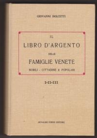 Il libro d'argento delle famiglie venete nobili - cittadine e popolari  IV- V