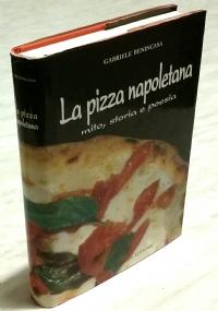 LA PIZZA NAPOLETANA. MITO, STORIA E POESIA