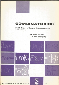 Combinatorics. Part 1: Theory of designs, finite geometry and coding theory : proceedings of the Advanced Study Institute on Combinatorics held at Nijenrode Castle, Breukelen, The Netherlands, July 8-20, 1974