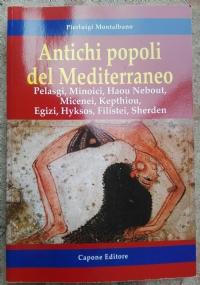 Antichi popoli del Mediterraneo Pelasgi, Minoici, Haou Nebout, Micenei, Kepthiou, Egizi, Hyksos, Filistei, Sherden