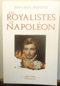 Les royalistes et Napoléon 1799-1816.