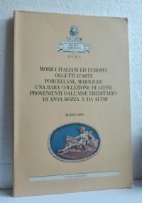 MOBILI, PORCELLANE, MAIOLICHE...COLLEZIONE LEONI...Asta F. Semenzato, Roma  1990