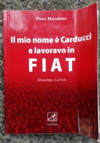 Il mio nome è Carducci e lavoravo in Fiat