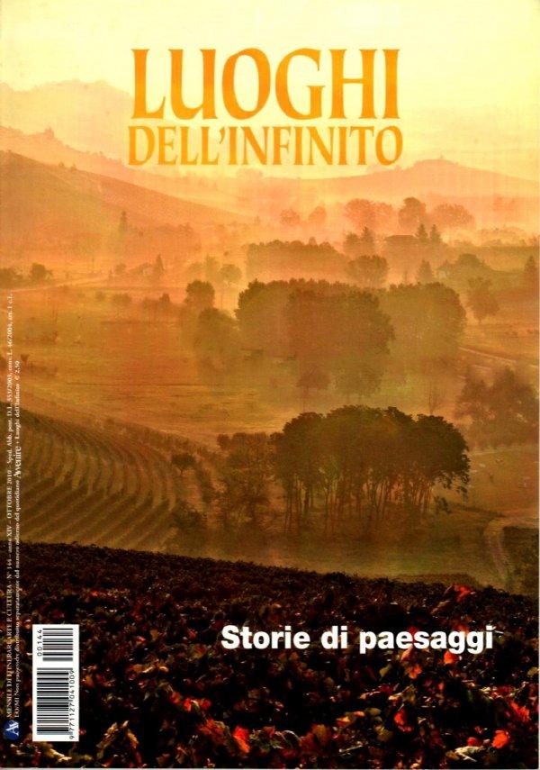 LUOGHI DELL'INFINITO n. 144 (Ottobre 2010) - STORIE DI PAESAGGI - [COME NUOVO]