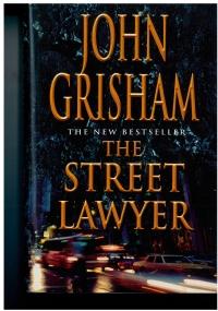 The street Lawyer. John Grisham