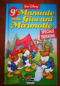 9° manuale delle giovani marmotte - speciale trekking