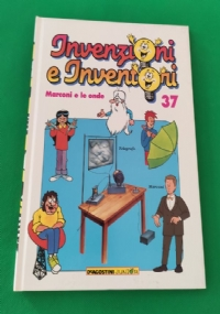 INVENZIONI E INVENTORI 38 – MARCONI E LE ONDE