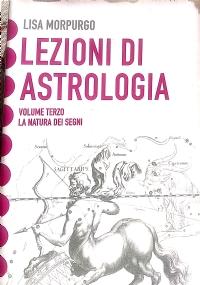 Lezioni di astrologia volume terzo la natura dei segni