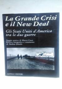 LA GRANDE CRISI E IL NEW DEAL – GLI STATI UNITI D'AMERICA TRA LE DUE GUERRE