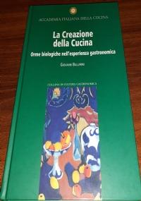 LA CREAZIONE DELLA CUCINA. ORME BIOLOGICHE NELL'ESPERIENZA GASTRONOMICA