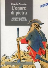 L'ONORE DI PIETRA UN PASTORE SOLDATO DA BALME ALL'ASSIETTA