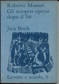 GLI SCIOPERI OPERAI DOPO IL '68