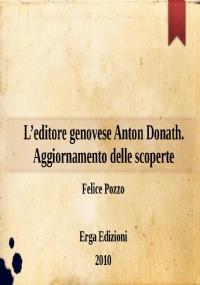 L'editore genovese Anton Donath. Aggiornamento delle scoperte