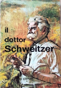 IL DOTTOR SCHWEITZER - Testi di Mino Monicelli e Sergio Zavoli