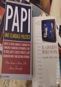 Il governo Berlusconi le parole, i fatti, i rischi ++ PAPI UNO SCANDALO POLITICO ++ ITALIA ANNO ZERO