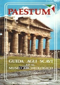 Paestum Guida agli scavi ed al museo archeologico