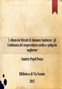 L'album dei Ritratti di Johannes Sambucus : gli Emblemata del cinquecentesco medico e poligrafo ungherese