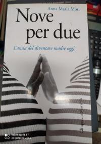 NOVE PER DUE.L'ANSIA DI DIVENTARE MADRE OGGI