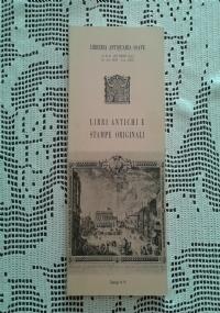 LIBRI ANTICHI E STAMPE ORIGINALI  LIBRERIA ANTIQUARIA SOAVE N. 11