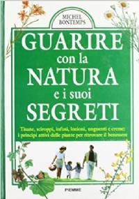 Guarire con la natura e i suoi segreti