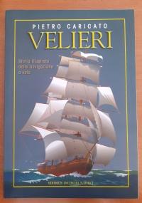 Velieri - Storia Illustrata della Navigazione a Vela