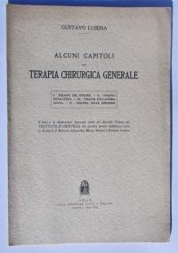 ALCUNI CAPITOLI DI TERAPIA CHIRURGICA GENERALE. I. TERAPIA DEL DOLORE II. TERAPIA RIPARATRICE III. TERAPIA DELL'ANEMIA IV. TERAPIA DELLE INFEZIONI