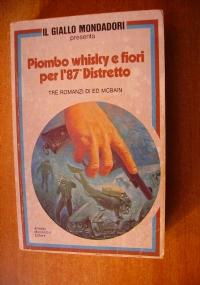 PIOMBO, WHISKY E FIORI PER L'87° DISTRETTO - 3 romanzi