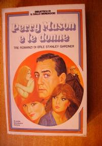 PERRY MASON E LE DONNE - 3 romanzi