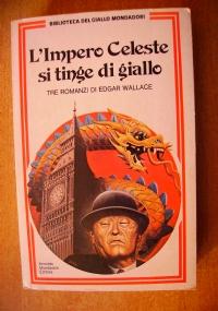 L'IMPERO CELESTE SI TINGE DI GIALLO - 3 romanzi e 1 racconto