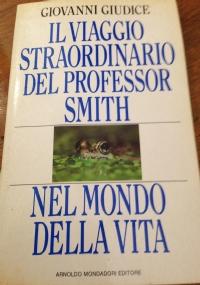 il viaggio straordinario del professor smith nel mondo della vita