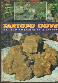 TARTUFO DOVE nel suo ambiente ed a tavola